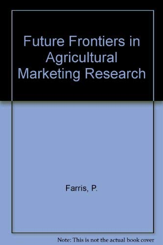 Future Frontiers in Agricultural Marketing Research