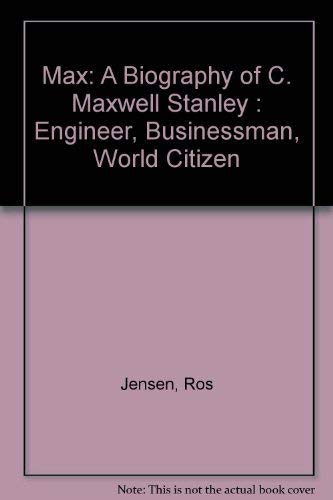 Max: A Biography of C. Maxwell Stanley: Jensen, Ros