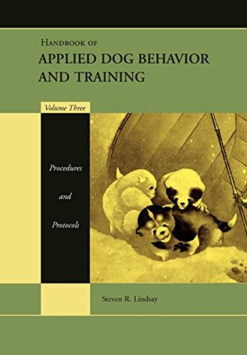 9780813807386: Handbook of Applied Dog Behavior and Training Volume Three: Procedures and Protocols: Procedures and Protocols v. 3