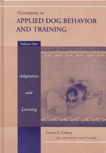 9780813807546: Handbook of Applied Dog Behaviour and Training: Principles of Behavioural Adaption and Learning v.1: Principles of Behavioural Adaption and Learning Vol 1