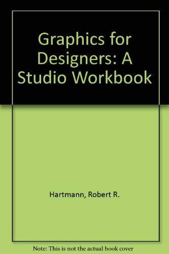 Graphics for Designers: A Studio Workbook: Hartmann, Robert R.