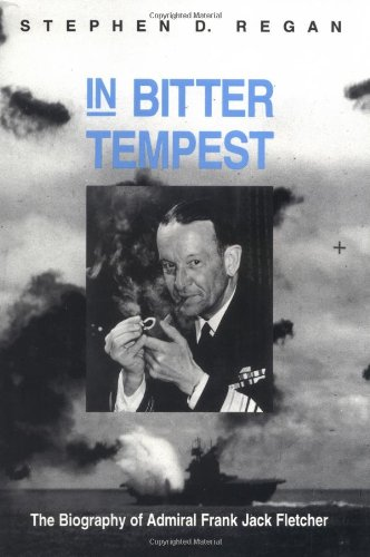 9780813807782: In Bitter Tempest: The Biography of Admiral Frank Jack Fletcher