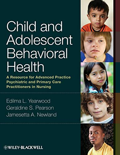 9780813807867: Child and Adolescent Behavioral Health: A Resource for Advanced Practice Psychiatric and Primary Care Practitioners in Nursing