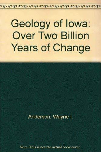 9780813808031: Geology of Iowa: Over Two Billion Years of Change