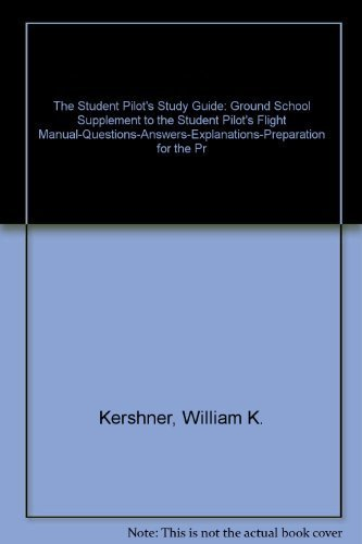 9780813808215: The Student Pilot's Study Guide: Ground School Supplement to the Student Pilot's Flight Manual-Questions-Answers-Explanations-Preparation for the Pr
