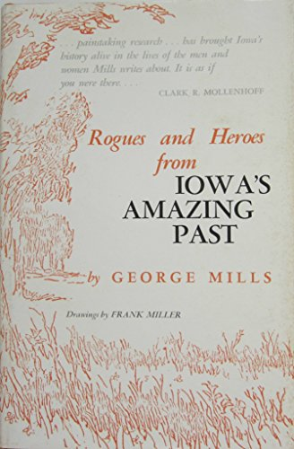 ROGUES AND HEROES FROM IOWA'S AMAZING PAST: Mills, George