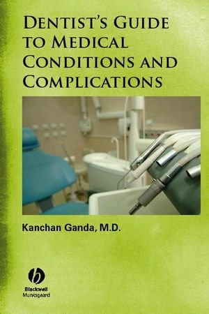 Dentist's Guide to Medical Conditions and Complications: Ganda, Kanchan