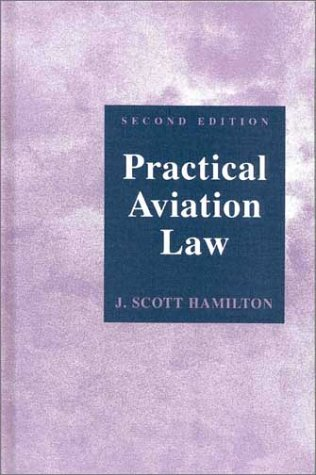 9780813809717: Practical Aviation Law