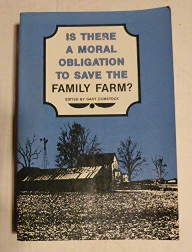 9780813810003: Is There a Moral Obligation to Save the Family Farm?
