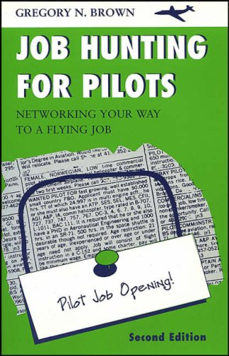 9780813810423: Job Hunting for Pilots: Networking Your Way to a Flying Job, Second Edition
