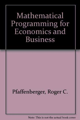 Mathematical Programming for Economics and Business: Roger C. Pfaffenberger
