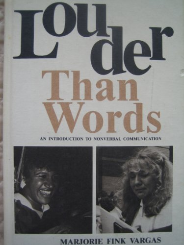 Louder Than Words: An Introduction to Nonverbal: Vargas, Marjorie Fink
