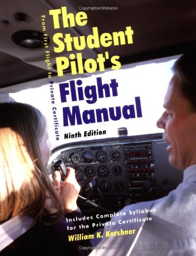 9780813811536: The Student's Pilot's Flight Manual: From First Flight to Private Certificiate, Ninth Edition