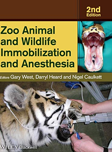 Zoo Animal and Wildlife Immobilization and Anesthesia: Wiley-Blackwell