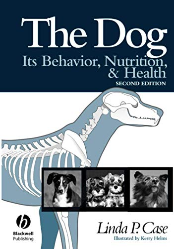 9780813812540: The Dog: Its Behavior, Nutrition, and Health