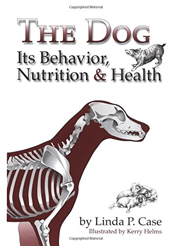 9780813812595: The Dog: Its Behaviour, Nutrition and Health