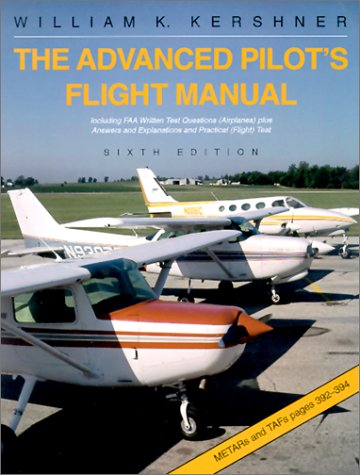 9780813813035: The Advanced Pilot's Flight Manual : Including FAA Written Test Questions (Airplanes) plus Answers and Explanations and Practical (Flight) Test