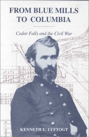 From Blue Mills to Columbia: Cedar Falls: Lyftogt, Kenneth L.