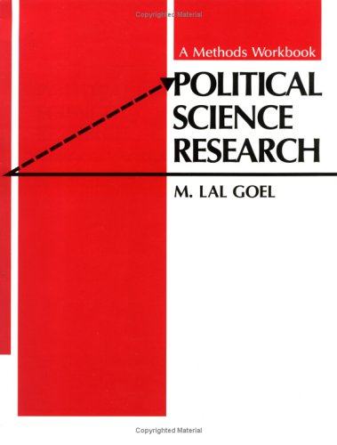 Political Science Research: A Methods Workbook: M. Lal Goel