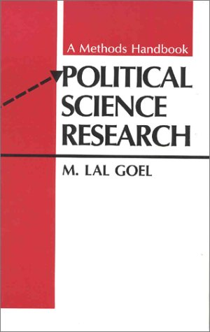 Political Science Research : A Methods Handbook: M. Lal Goel