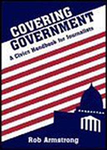 9780813814674: Covering Government: A Civics Handbook for Journalists