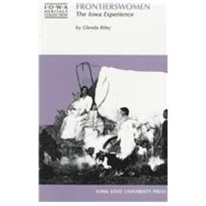 9780813814698: Frontierswomen: The Iowa Experience (Iowa Heritage Collection)