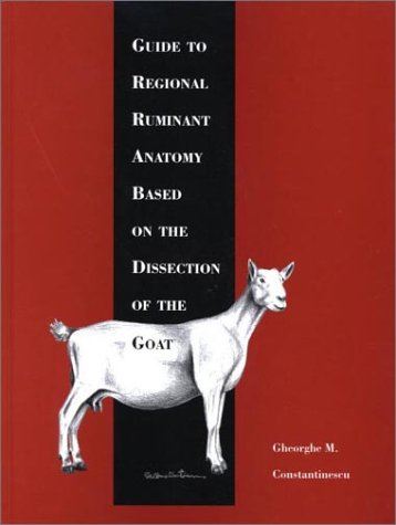 9780813814933: Guide to Regional Ruminant Anatomy Based on The Dissection of The Goat