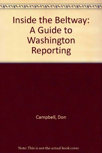 9780813814995: Inside the Beltway: A Guide to Washington Reporting