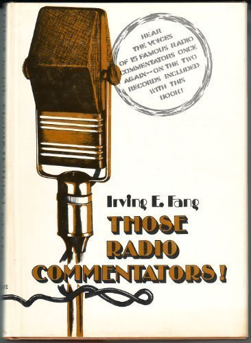 Those Radio Commentators: Fang, Irving E.; Thomas, Lowell (foreword)