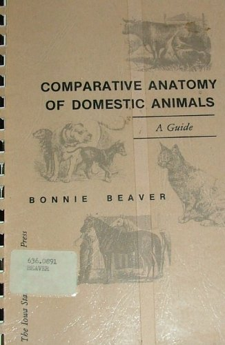 Comparative Anatomy of Domestic Animals: A Guide