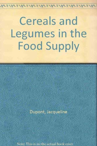 Cereals and Legumes in the Food Supply: Dupont, Jacqueline
