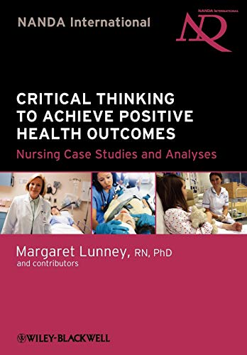 Critical Thinking to Achieve Positive Health Outcomes: Margaret Lunney