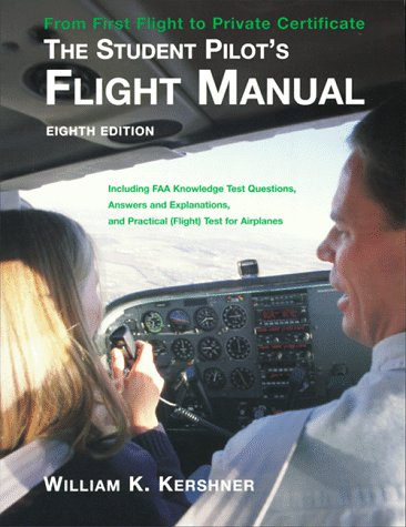 9780813816098: The Student Pilot's Flight Manual: Including FAA Knowledge Test Questions, Answers and Explanations, and Practical (Flight) Test for Airplanes
