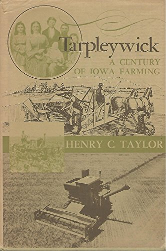 Tarpleywick; a century of Iowa farming: Taylor, Henry C