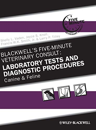 Blackwell's Five-Minute Veterinary Consult: Laboratory Tests and: Shelly L. Vaden