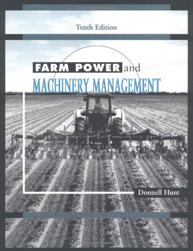 Farm Power and Machinery Management: Hunt, Donnell