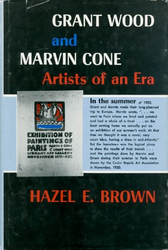Grant Wood and Marvin Cone, Artists of an Era (Signed): Brown, Hazel E.