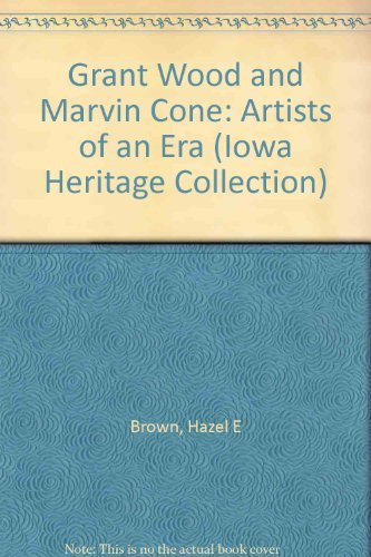 9780813817774: Grant Wood and Marvin Cone: Artists of an Era (Iowa Heritage Collection)