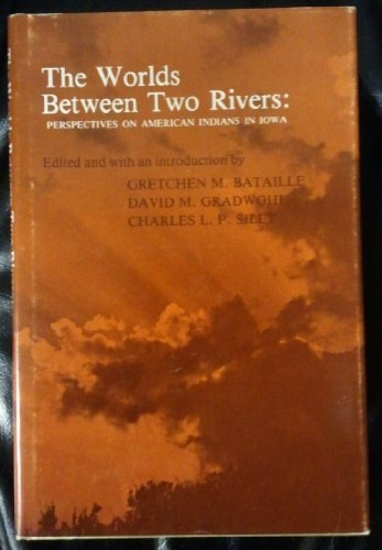 9780813817958: The Worlds Between Two Rivers: Perspectives on American Indians in Iowa