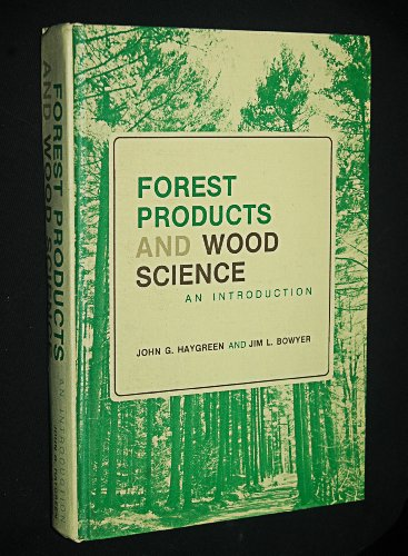Forest products and wood science: An introduction: Haygreen, John G