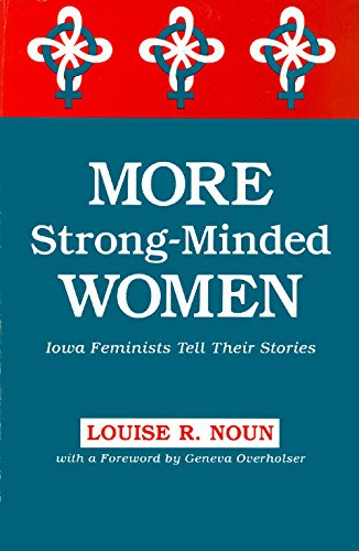 9780813818191: More Strong-Minded Women: Iowa Feminists Tell Their Stories