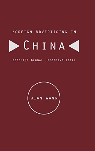 9780813818283: Foreign Advertising in China: Becoming Global, Becoming Local