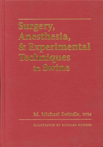 9780813818290: Surgery, Anesthesia and Experimental Techniques in Swine