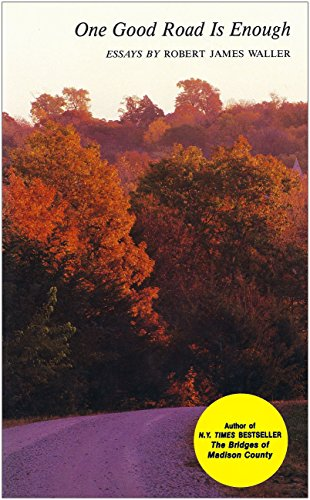 9780813818801: One Good Road is Enough: Essays by Robert James Waller