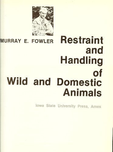 9780813818900: Restraint and handling of wild and domestic animals