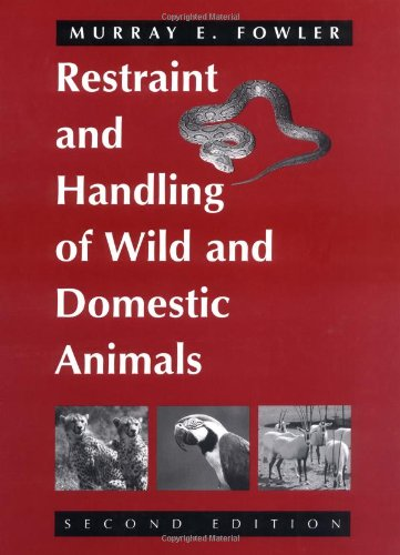 9780813818924: Restraint and Handling of Wild and Domestic Animals