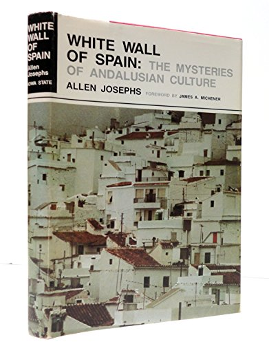 9780813819211: The White Wall of Spain: The Mysteries of Andalusian Culture