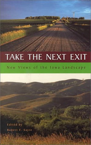 9780813820309: Take the Next Exit: New Views of the Iowa Landscape