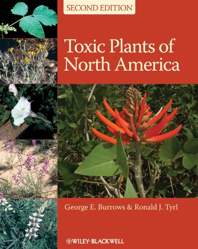 Toxic Plants of North America: Burrows, George E.; Tyrl, Ronald J.