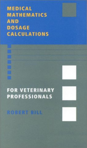 9780813820996: Medical Mathematics and Dosage Calculations for Veterinary Professionals